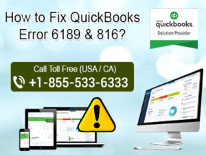 How to resolve QuickBooks error 6189 and 816?